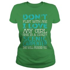 Don't Flirt With Me I Love My Girl She is a Crazy Scenic Carpenter She Will Murder You Job Shirts #gift #ideas #Popular #Everything #Videos #Shop #Animals #pets #Architecture #Art #Cars #motorcycles #Celebrities #DIY #crafts #Design #Education #Entertainment #Food #drink #Gardening #Geek #Hair #beauty #Health #fitness #History #Holidays #events #Home decor #Humor #Illustrations #posters #Kids #parenting #Men #Outdoors #Photography #Products #Quotes #Science #nature #Sports #Tattoos…