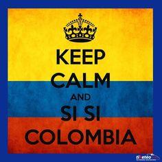 Keep Calm Colombia Keep Calm, Wisdom, Country, Words, Bella, Beaches, Destinations, Culture, Dreams