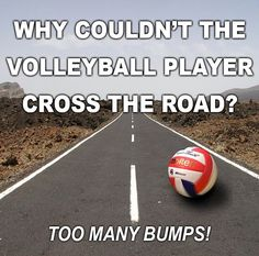 21 entries are tagged with funny volleyball quotes. Why couldn't the volleyball player cross the road? Volleyball Jokes, Volleyball Workouts, Volleyball Outfits, Play Volleyball, Volleyball Bedroom, Volleyball Posters, Coaching Volleyball, Girls Basketball