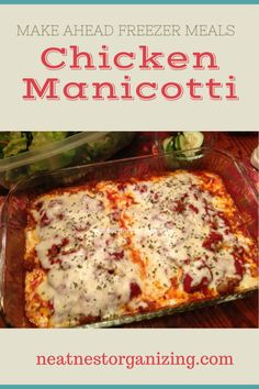 Make Ahead Freezer Meals - Chicken Manicotti - special enough for company but too delicious not to have it regularly - Neat Nest Organizing