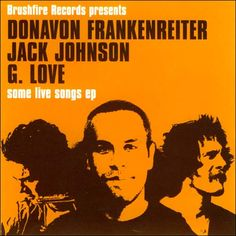1000 Images About Jack Johnson Amp Donavon Frankenreiter On
