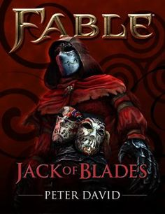Fable: Jack of Blades (Short Story) by Peter David, Click to Start Reading eBook, Fable™ Heroes, available May 2, 2012, on Xbox Live Arcade, gathers a range of heroes and villains fro
