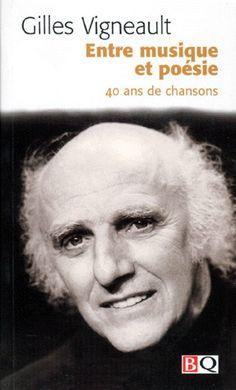 GILLES VIGNEAULT - Entre musique et poésie - Musique - LIVRES - Renaud-Bray.com - Ma librairie coup de coeur
