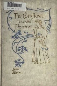 Poems & Poets Please: The Cornflower And Other Poems [by Jean Blewett] [...  Free Poetry Books,   Audiobooks, PDF's, Epub's & Kindle's