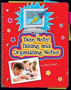 Take Note! Taking and Organizing Notes (Explorer Junior Library: Information Explorer Junior) by Ellen Range http://www.amazon.com/dp/B00Q507AYS/ref=cm_sw_r_pi_dp_EhlZwb1HVWJZR
