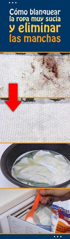 Cómo blanquear la ropa muy sucia y eliminar las manchas