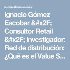 Ignacio Gómez Escobar / Consultor Retail / Investigador: Red de distribución: ¿Qué es el Value Stream Mapping? | Retos en Supply Chain