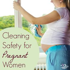 Not all housekeeping tasks are 100% safe when you're pregnant! Here's what you need to know.