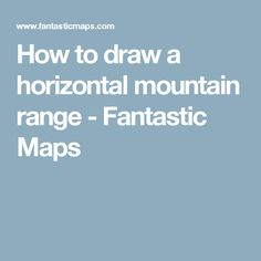 How to draw a horizontal mountain range - Fantastic Maps