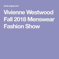 Vivienne Westwood Fall 2018 Menswear Fashion Show