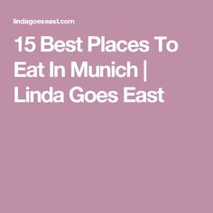 15 Best Places To Eat In Munich | Linda Goes East