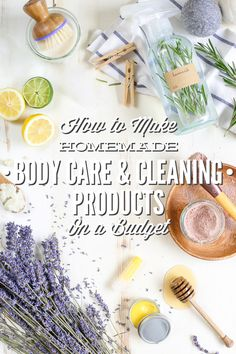 How to make homemade body care and cleaning products on a budget. My tried-and-true tips for purchasing ingredients and choosing homemade products to make.
