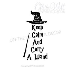 Harry Potter Keep Calm and Carry a Wand by OffTheWallVinylDecor
