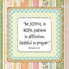 """""""be joyful in hope..."""""""