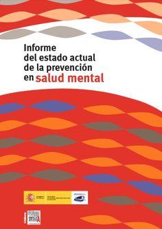 Acceso gratutito. Informe del estado actual de la prevención en salud mental Psychology, Chart, Google, Blog, Socialism, Social Services, Mental Health, Psicologia, Libros