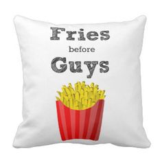 Fries Before Guys Teen Throw Pillow