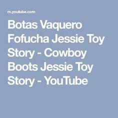 Botas Vaquero Fofucha Jessie Toy Story - Cowboy Boots Jessie Toy Story - YouTube