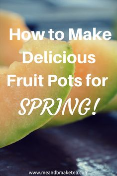 For me presesntation of food is important. i like it to look fresh and yummy. here are my tips for how to make delicious fruit pots for spring and get your 5 a day. perfect for picky toddlers and kids! Fussy Eaters, Delicious Fruit, Best Blogs, How To Make Tea, Parenting Advice, How To Look Better, Things To Come, Activities, How To Plan