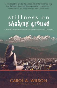 Stillness on Shaking Ground A Womans Himalayan Journey Through Love Loss And Letting Go >>> Details can be found by clicking on the image.