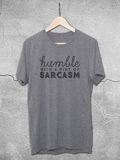 Humble With A Hint Of Sarcasm T-Shirt