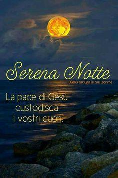 Serena Notte Amici La Pace di Gesù Custodisca i Nostri Cuori ❤