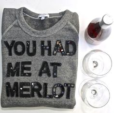 Bow & Drape You Had Me At Merlot Sweatshirt