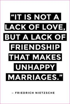 Lack of friendship in a marriage is what really kills it. If you haven't married your best friend then you're doing it wrong. (Ultimately, I think it's a lack of respect, because everything else grows from that root). Best Love Quotes, Great Quotes, Quotes To Live By, Favorite Quotes, Me Quotes, Inspirational Quotes, Happy Quotes, Motivational Quotes, Positive Marriage Quotes