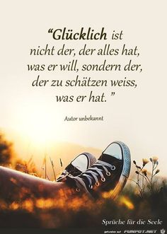 a picture for the heart & one of files ein Bild für's Herz 'Gluecklich.jpg'- Eine von Dateien in der Kategorie '… a picture for the heart & one of files in the category& wisdom & FUNPOT. German Quotes, German Words, Some Quotes, True Words, Cool Words, Quotations, Texts, About Me Blog, Inspirational Quotes