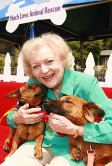 Betty White, not only is she the funniest old broad around, she is a friend to animals. May she live to be 200!!!!  We love you Betty!