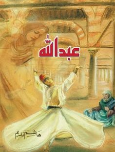 Abdullah By Hashim Nadeem Complete Urdu Novel Read Online Good Books, Books To Read, Types Of Books, Best Mysteries, Poetry Books, Urdu Poetry, Urdu Novels, Free Pdf Books, Any Book