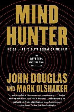 "Mind Hunter by John Douglas and Mark Olshaker | 29 True Crime Books Fans Of ""Serial"" Should Read"