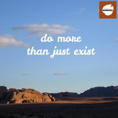 Do more than just exist. Feel free to share your ideas with us in Facebook #traveltuesday