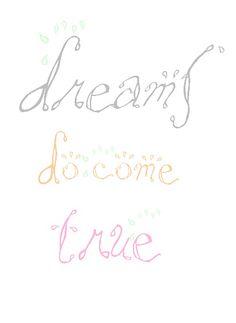 ♥♥DREAMS DO COME TRUE