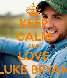 Keep Calm And Love Luke Bryan Wallpaper Images & Pictures - Becuo