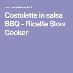 Costolette in salsa BBQ - Ricette Slow Cooker