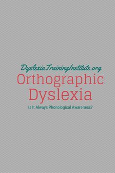 """GREAT article - The Orton Gillingham method helps -""""Orthographic Dyslexia - Is It Always Phonological Awareness? Kelli Sandman-Hurley of The Dyslexia Training Institute E Learning, Learning Support, Blended Learning, Reading Intervention, Reading Skills, Teaching Reading, Reading Help, Dyslexia Strategies, Types Of Dyslexia"""