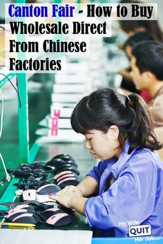 Canton Fair - How to Buy Wholesale Direct From Chinese Factories