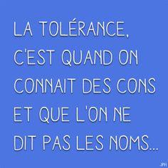 La tolérance :