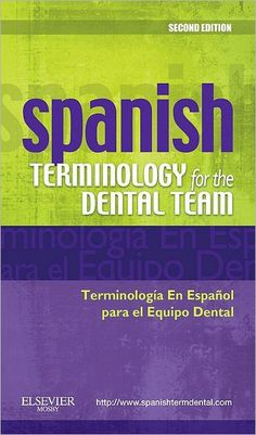 An essential reference for every dental office, Mosby's Spanish Terminology for the Dental Team, 2nd Edition helps Spanish-speaking patients feel more at...
