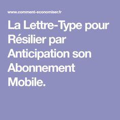 La Lettre-Type pour Résilier par Anticipation son Abonnement Mobile.