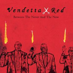 Vendetta Red Between The Never And The Now - vinyl LP