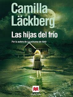 Read, you clever boy: Las hijas del frío #CamillaLäckberg #Lashijasdelfrío #Fjällbacka #libros #blogsliterarios