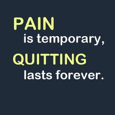 Positive Inspirational Quotes: Pain is Temporary !