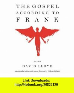 The Gospel According to Frank (9780981780245) David Lloyd , ISBN-10: 0981780245  , ISBN-13: 978-0981780245 ,  , tutorials , pdf , ebook , torrent , downloads , rapidshare , filesonic , hotfile , megaupload , fileserve