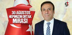 Samsun Haber: Osman Genç, 30 Ağustos Hepimizin Ortak Mirası