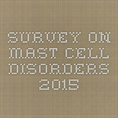 Survey on Mast Cell Disorders 2015