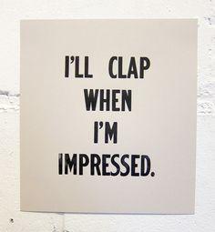 So impress me.