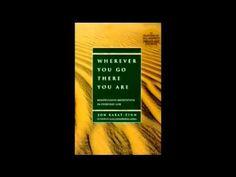 ▶ Jon Kabat Zinn - Wherever You Go There You Are - Audiobook Full - YouTube