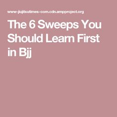 The 6 Sweeps You Should Learn First in Bjj