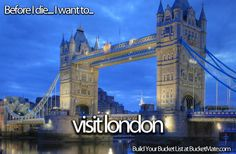 Before I die, I want to...Visit London